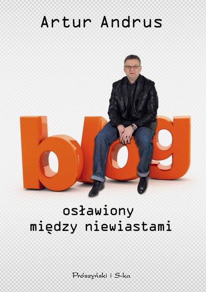 8b1e08c036dbd Blog osławiony między niewiastami  Artur Andrus     KLIKAJ I CZYTAJ ...