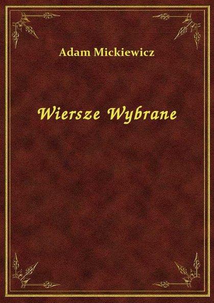 Wiersze Wybrane Adam Mickiewicz Klikaj I Czytaj Online