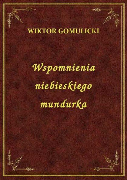 Wspomnienia Niebieskiego Mundurka [Wiktor Gomulicki