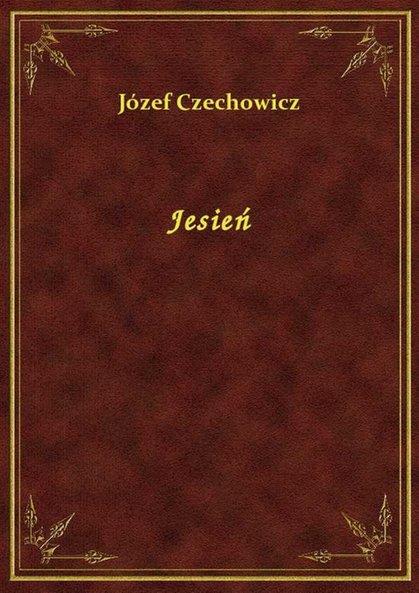 Jesień Józef Czechowicz Klikaj I Czytaj Online