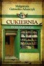 Cukiernia pod Amorem - ebook – Małgorzta Gutowska-Adamczyk, Nasza Księgarnia, ebook, eksiążki, obyczajowe, saga, historia, opowieść, epartnerzy.com
