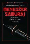 Menedżer Samuraj. Intuicja jako klucz do sukcesu