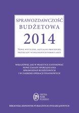 :: Sprawozdawczość budżetowa 2014 Nowe wytyczne, aktualne procedury, przykłady wypełnionych formularzy - ebook - pobierz e-book ::