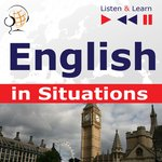 English in Situations. Listen & Learn to Speak (for French, German, Italian, Japanese, Polish, Russian, Spanish speakers) – audiokurs + ebook