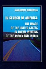 In search of America the image of the United States in travel writing of the 1980's and 1990's – książka