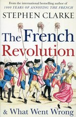 The French Revolution& What Went Wrong – książka