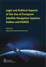 Legal And Political Aspects of The Use of European Satellite Navigation Systems Galileo and EGNOS – książka