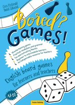 Bored? Games! Part 1 English board games for learners and teachers. – książka