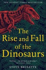 The Rise and Fall of the Dinosaurs – książka