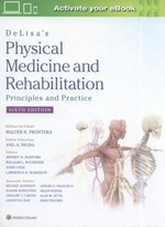 DeLisa's Physical Medicine and Rehabilitation: Principles and Practice 6e – książka
