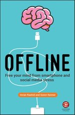 Offline: Free your mind from smartphone and social media stress – książka