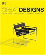 Great Designs the worlds best design explored & explained – książka
