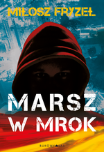 Marsz w mrok – ebook