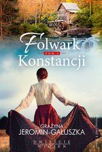 Folwark Konstancji. Tom 1 – ebook