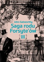 Saga rodu Forsyte`ów.Tom 3 – ebook