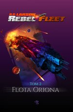 Rebel Fleet. Tom 2. Flota Oriona – ebook