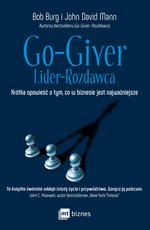 Wydawnictwo MT Biznes: Go-Giver. Lider-Rozdawca – ebook