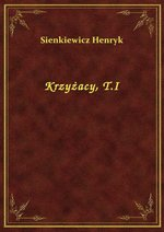 Krzyżacy, T.I – ebook