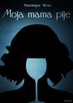 Moja mama pije – ebook