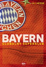 Bayern. Globalny superklub  – ebook