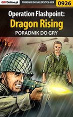 Operation Flashpoint: Dragon Rising - poradnik do gry – ebook