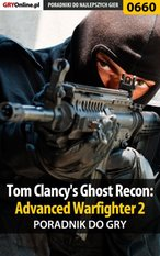 Tom Clancy's Ghost Recon: Advanced Warfighter 2 - poradnik do gry – ebook