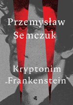 "Kryptonim ""Frankenstein"" – ebook"