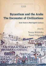 Byzantium and the Arabs. The Encounter of Civilizations from Sixth to Mid-Eighth Century – ebook