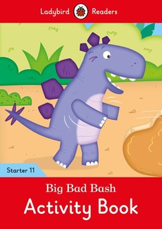 : Big Bad Bash Activity Book - Ladybird Readers Starter Level 11 – książka