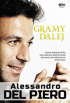 ebooki: Alessandro Del Piero. Gramy dalej – ebook