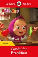 Masha and the Bear: Candy for Breakfast - Ladybird Readers Level 1 – książka