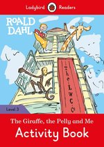 Roald Dahl: The Giraffe and the Pelly and Me Activity Book - Ladybird Readers Level 3 – książka