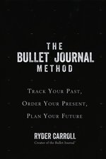 The Bullet Journal Method Track Your Past Order Your Present Plan Your Future – książka