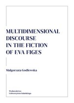 Multidimensional discourse in the fiction of Eva Figes – książka