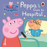 Peppa Pig: Peppa Goes to Hospital: My First Storybook – książka