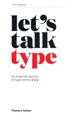 Let's Talk Type: An Essential Lexicon of Type Terms – książka