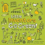 Little Inventors Go Green! Inventing for a better planet – książka