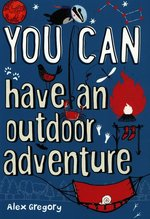 You Can have an outdoor adventure – książka