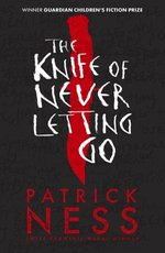 Chaos Walking 1 The Knife of Never Letting Go – książka