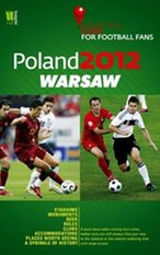 Poland 2012 Warsaw A Practical Guide for Football Fans – książka