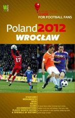Poland 2012 Wrocław A Practical Guide for Football Fans – książka