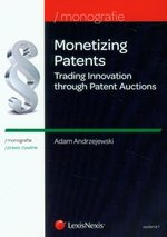 Monetizing Patents Trading Innovation through Patent Auctions – książka
