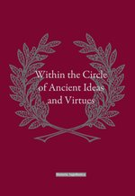 Within the Circle of Ancient Ideas and Virtues – książka