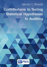 Contributions to Testing Statistical Hypotheses in Auditing – książka