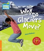 Why Do Glaciers Move? 6 Factbook – książka
