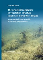 The principal regulators of vegetation structure in lakes of north-west Poland – książka
