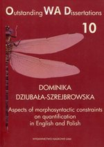 Aspects of morphosyntactic constraints on quantification in English and Polish – książka