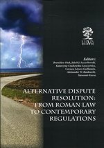 Alternative Dispute Resolution: From Roman Law to Contemporary Regulations – książka