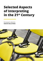 Selected Aspects of Interpreting in the 21st Century – książka