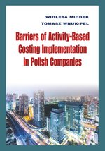 Barriers of Activity-Based Costing Implementation in Polish Companies – książka